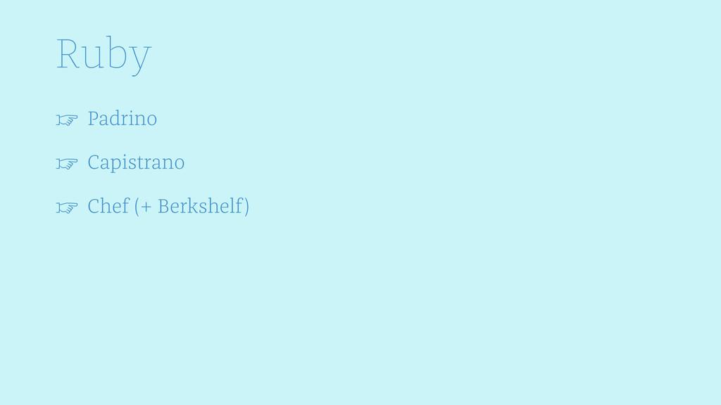 Ruby ☞ Padrino ☞ Capistrano ☞ Chef (+ Berkshelf)