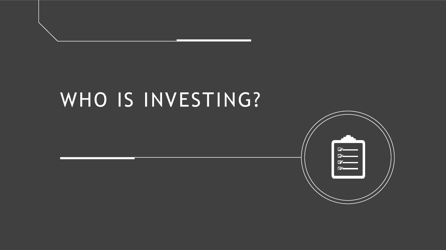 WHO IS INVESTING?