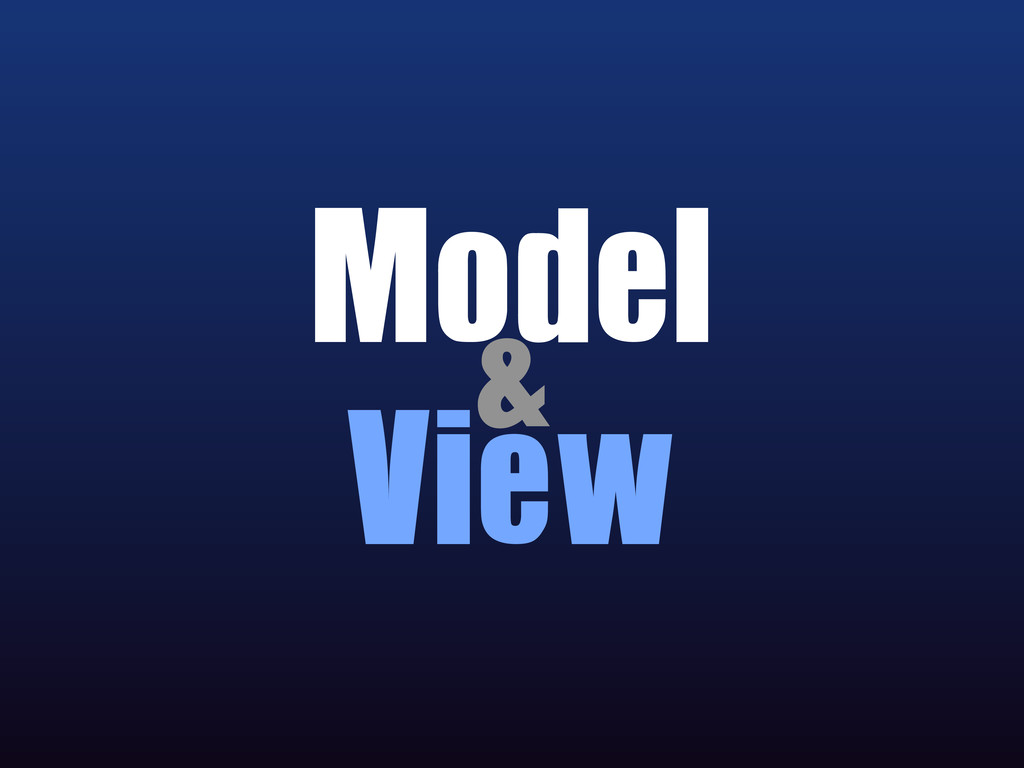 Model  View &