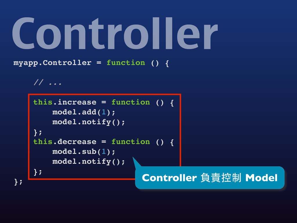 myapp.Controller = function () { // ... this.in...