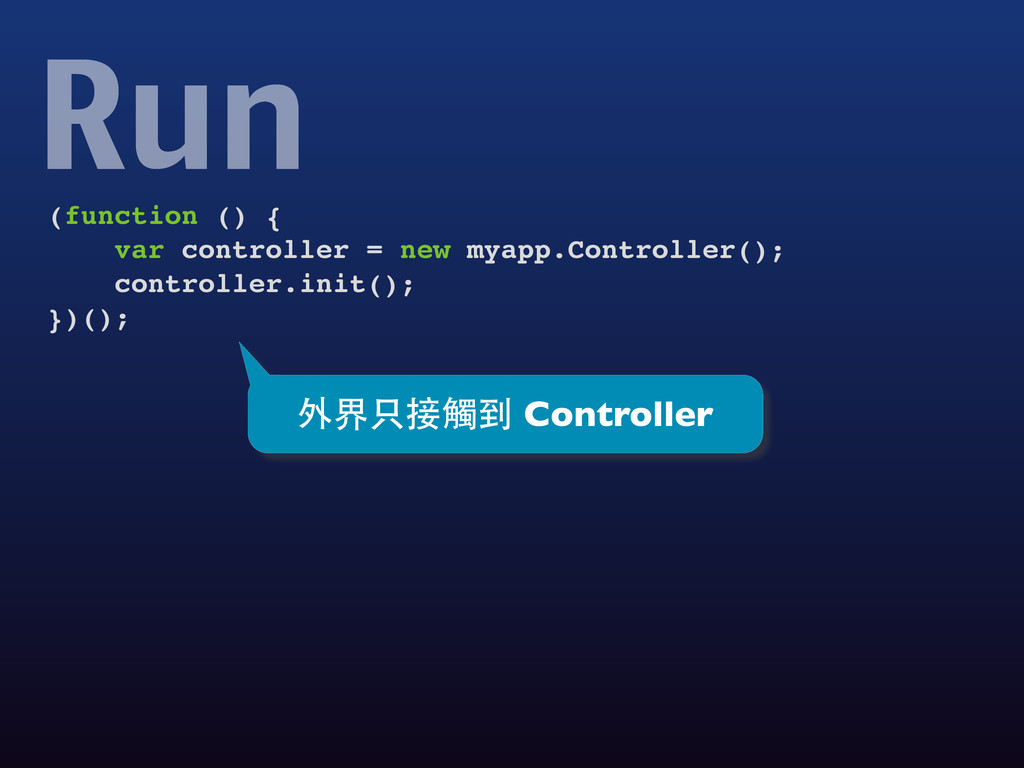 (function () { var controller = new myapp.Contr...