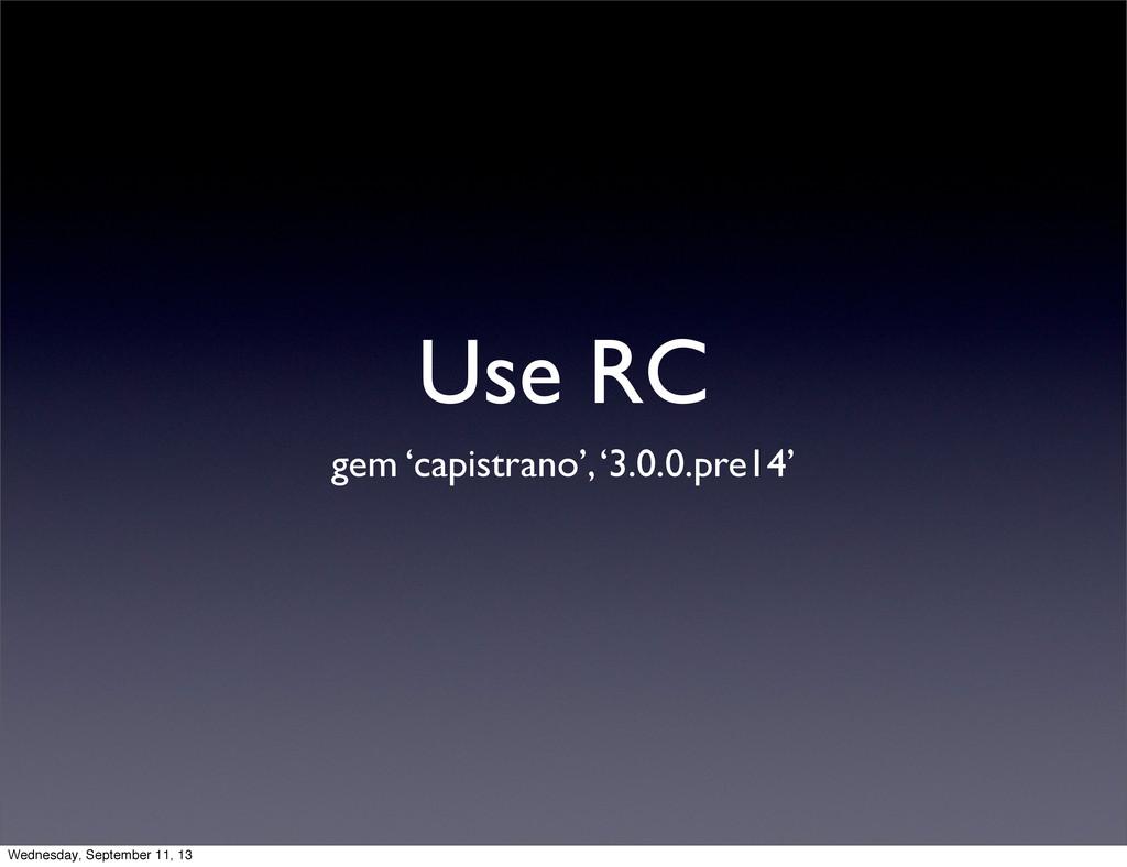Use RC gem 'capistrano', '3.0.0.pre14' Wednesda...