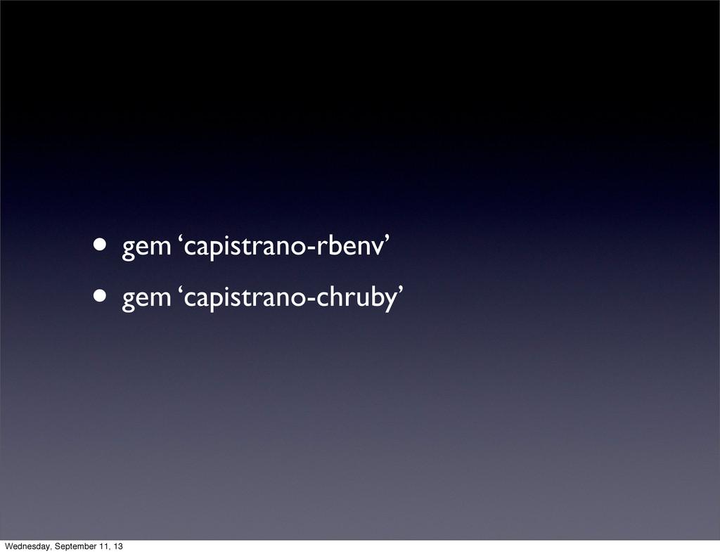 • gem 'capistrano-rbenv' • gem 'capistrano-chru...