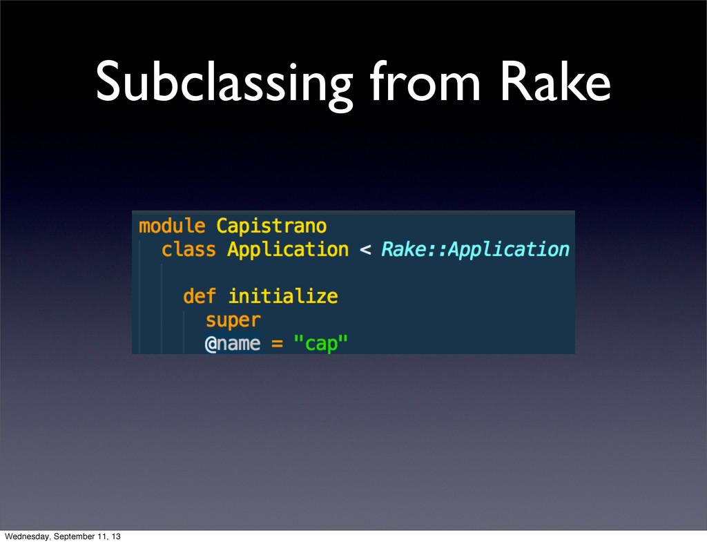 Subclassing from Rake Wednesday, September 11, ...