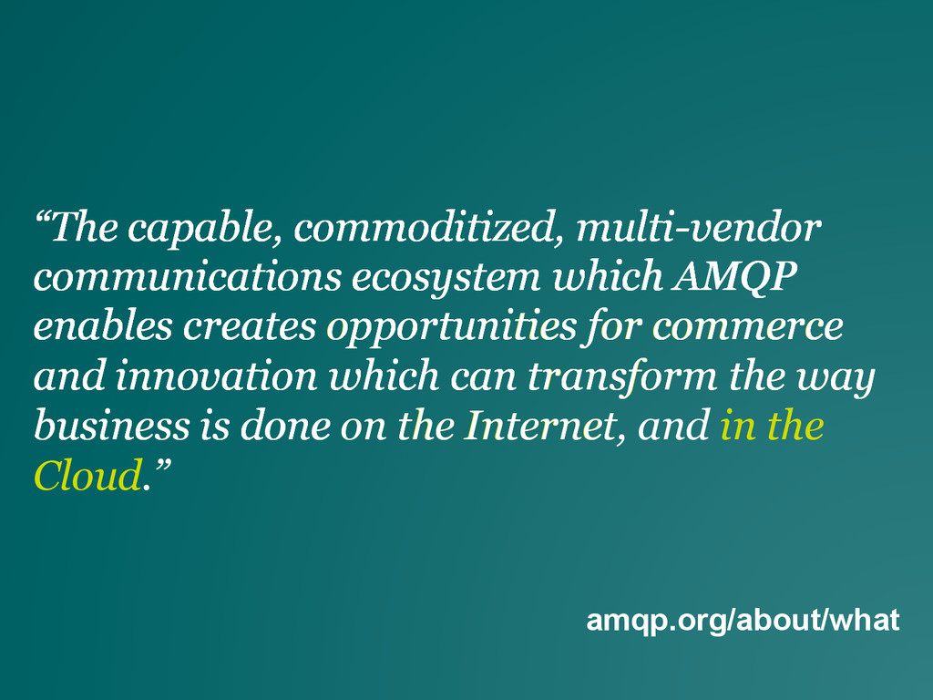 "amqp.org/about/what ""The capable, commoditized,..."