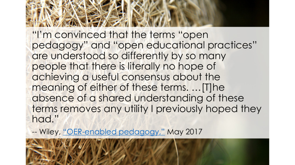 """""""I'm convinced that the terms """"open pedagogy"""" a..."""