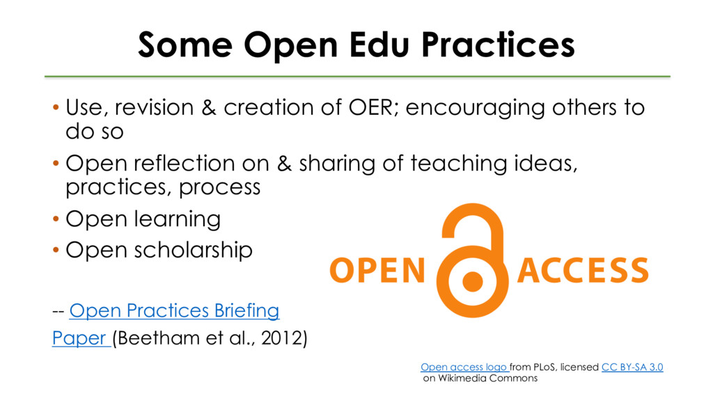 Some Open Edu Practices • Use, revision & creat...