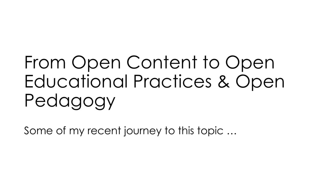 From Open Content to Open Educational Practices...