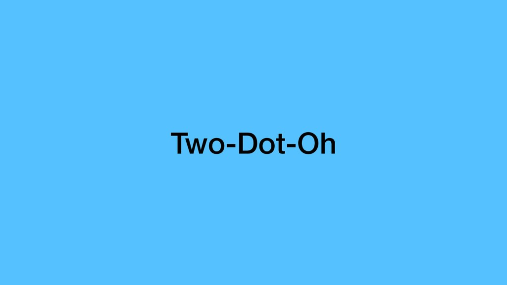 Two-Dot-Oh
