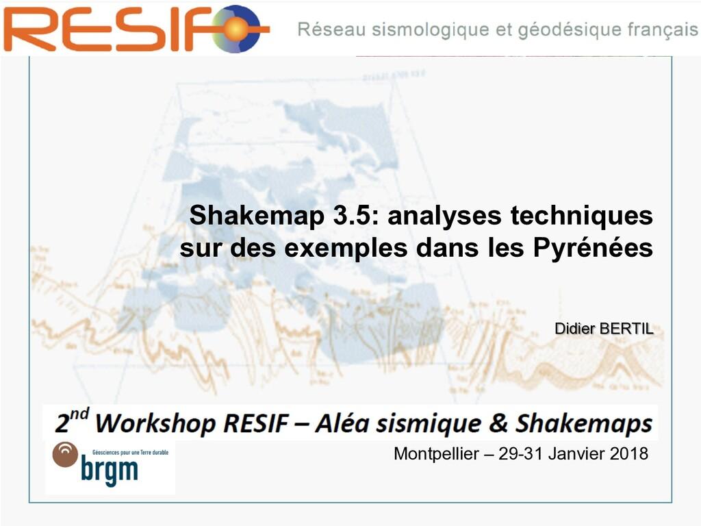 Shakemap 3.5: analyses techniques sur des exemp...