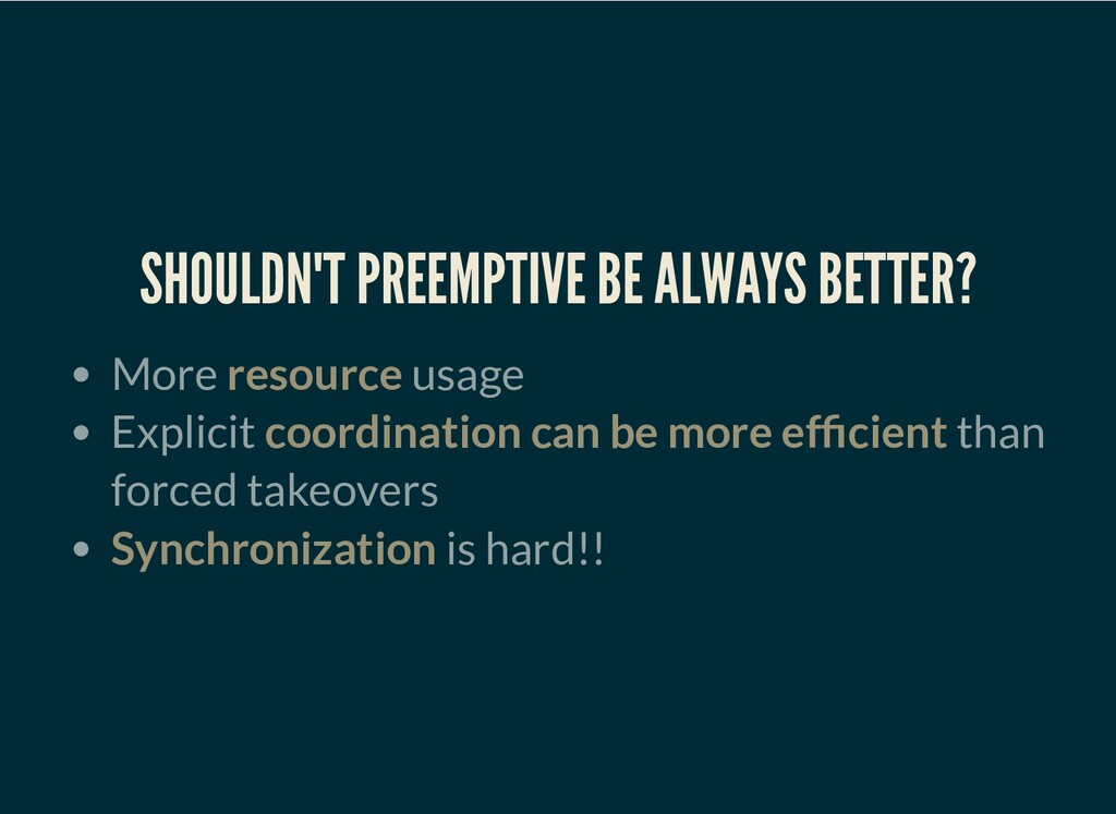 SHOULDN'T PREEMPTIVE BE ALWAYS BETTER? More res...