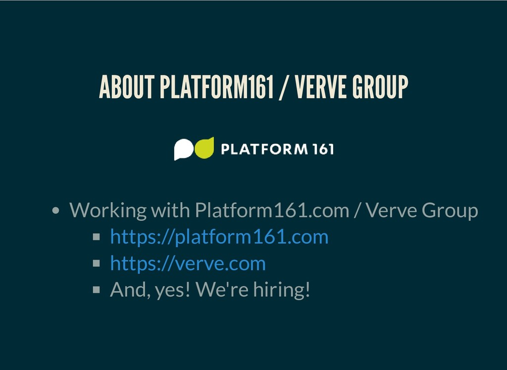 ABOUT PLATFORM161 / VERVE GROUP Working with Pl...