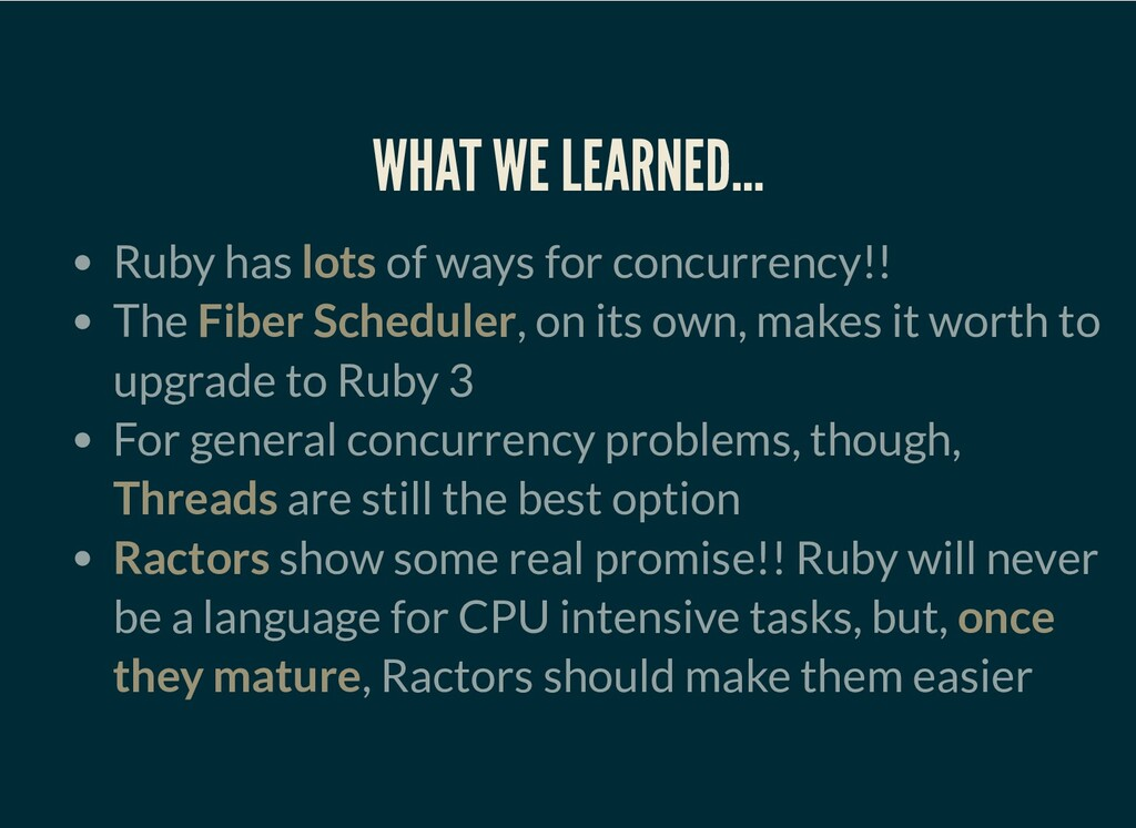 WHAT WE LEARNED… Ruby has lots of ways for conc...