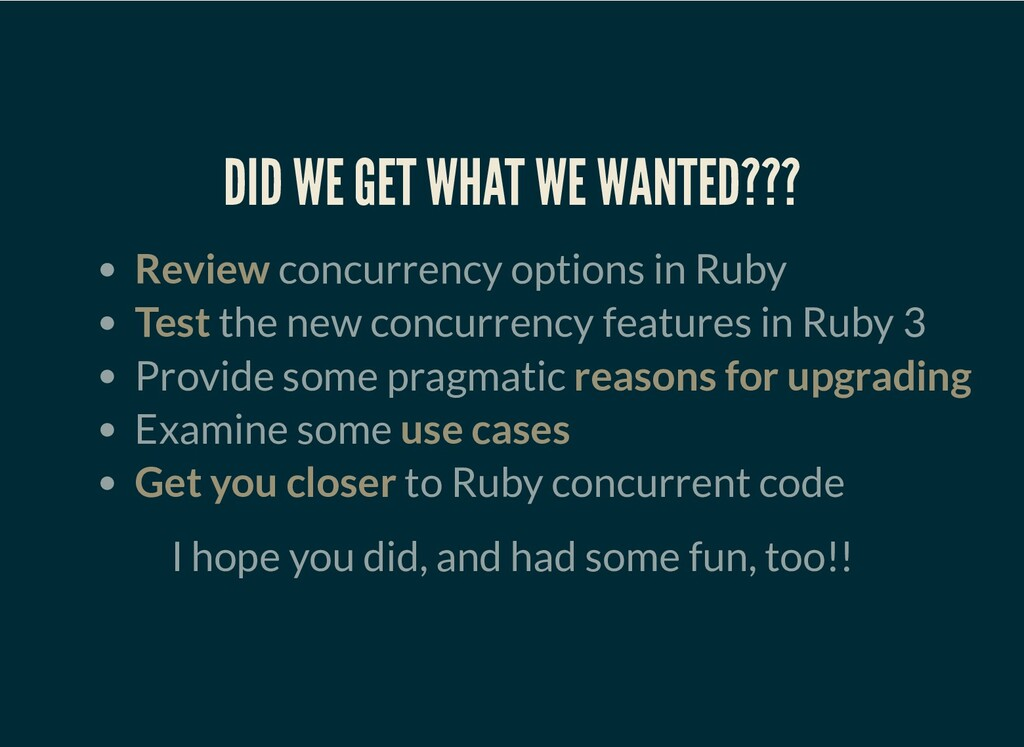 DID WE GET WHAT WE WANTED??? Review concurrency...