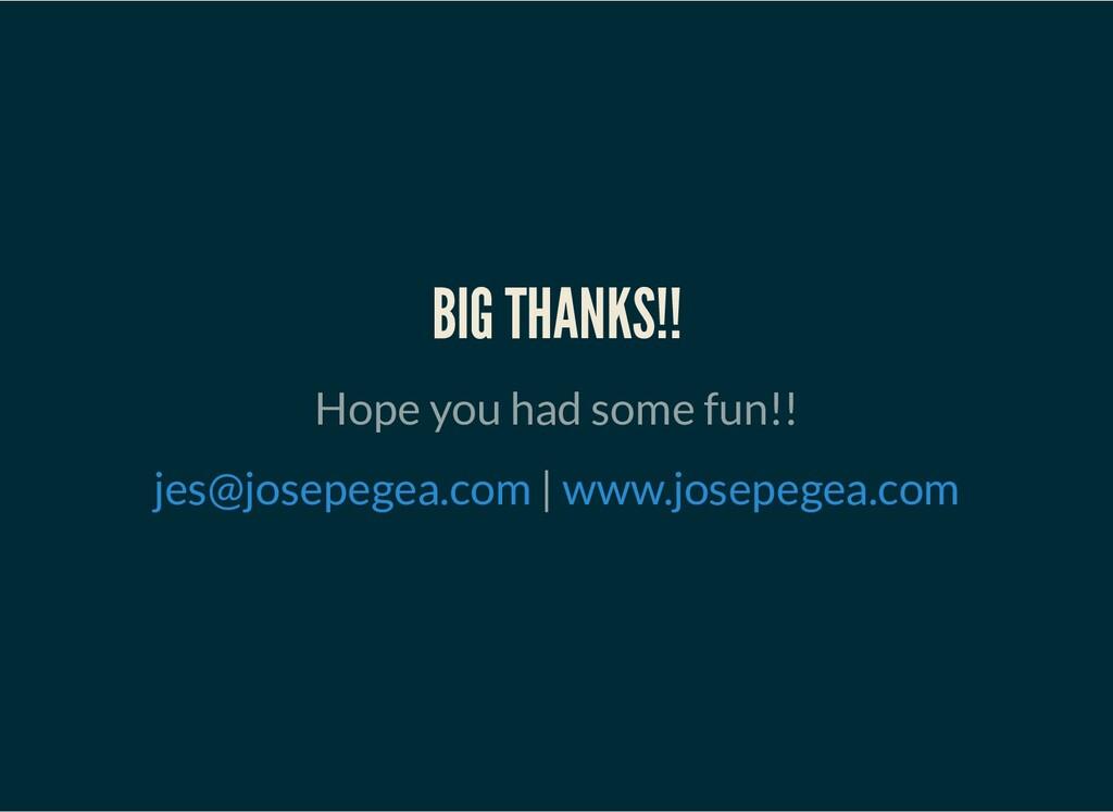 BIG THANKS!! Hope you had some fun!!   jes@jose...