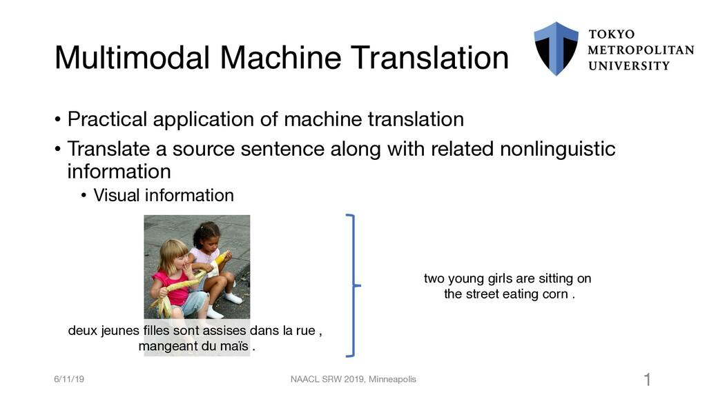 Multimodal Machine Translation • Practical appl...