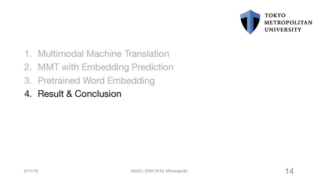 1. Multimodal Machine Translation 2. MMT with E...