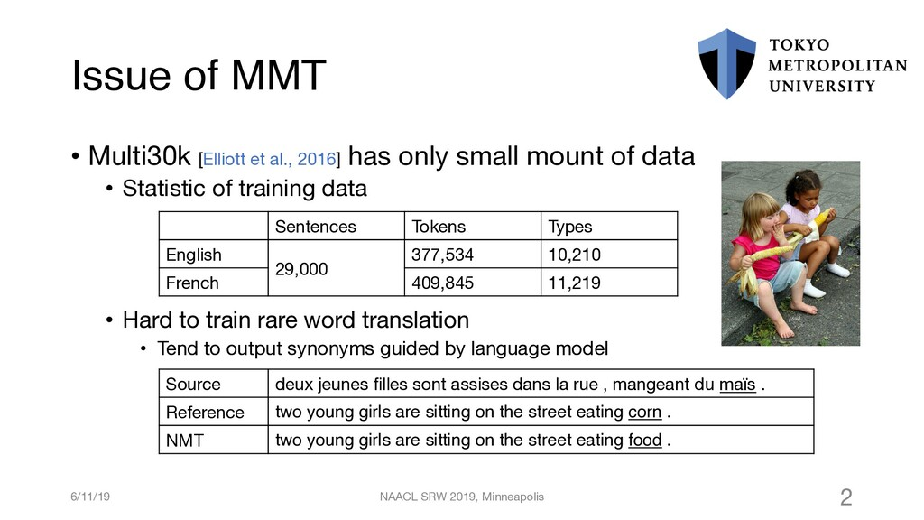 Issue of MMT • Multi30k [Elliott et al., 2016] ...