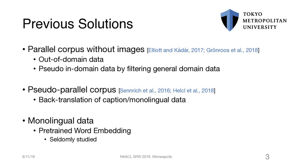 Previous Solutions • Parallel corpus without im...