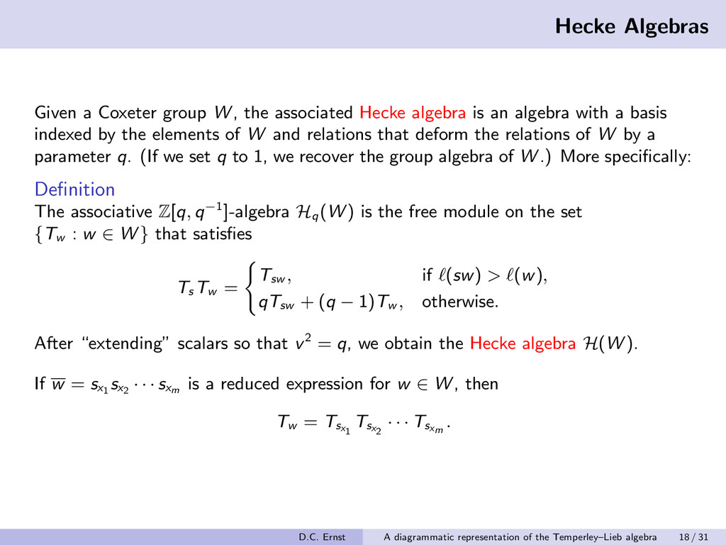 Hecke Algebras Given a Coxeter group W , the as...