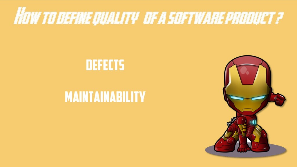How to define quality of a software product ? D...
