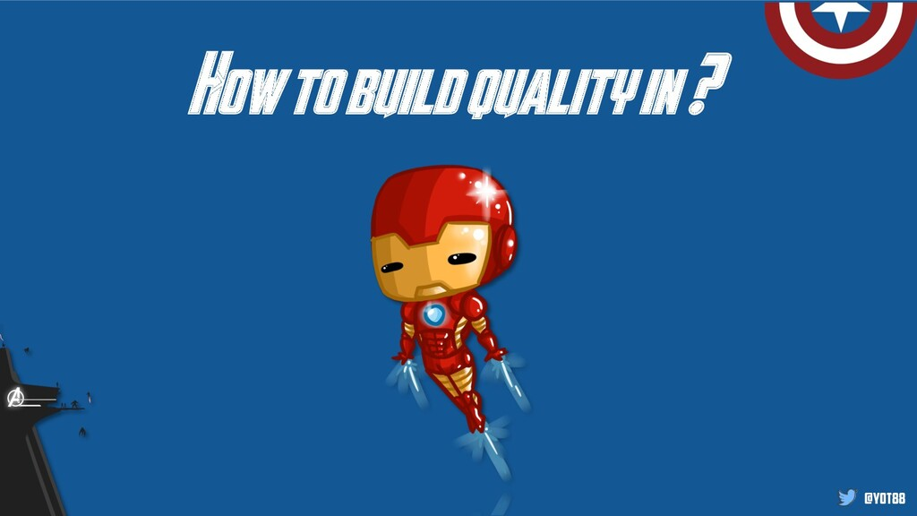 @yot88 How to build quality in ?