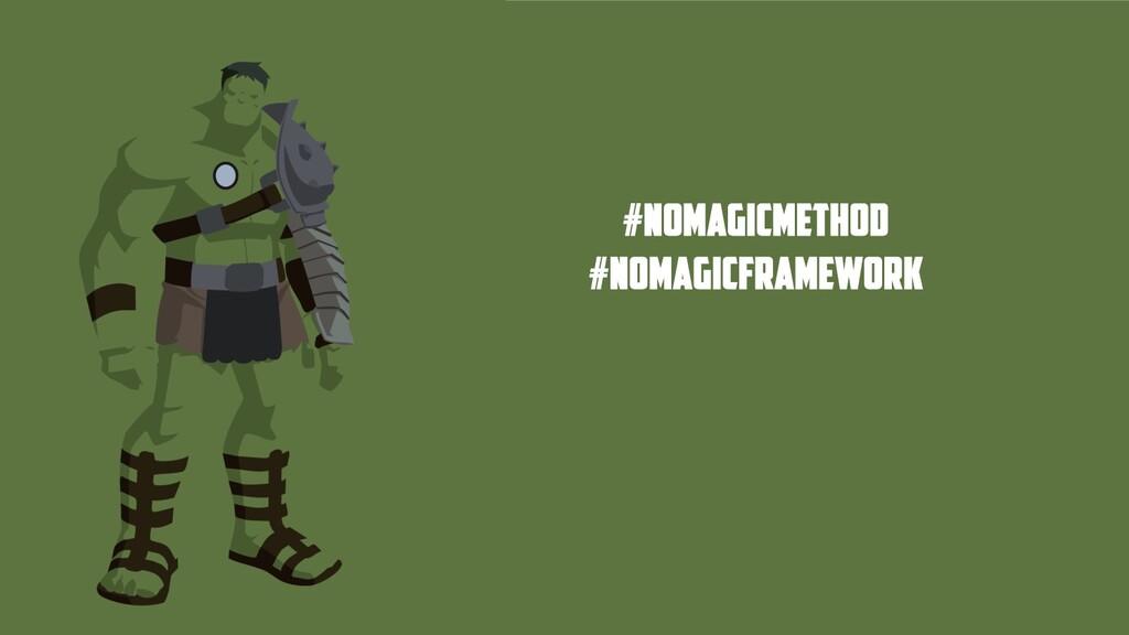 #nomagicmethod #nomagicframework