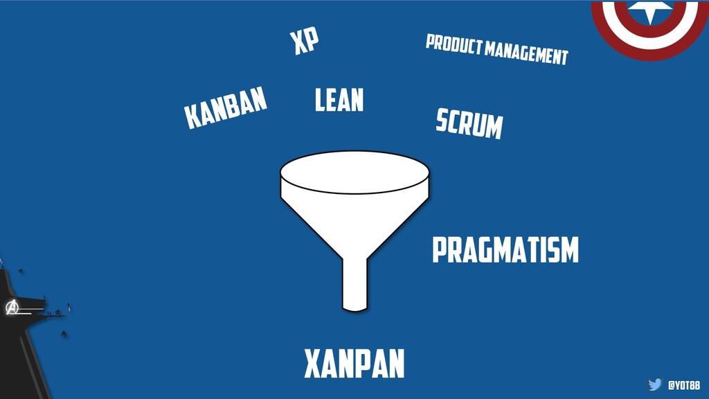 @yot88 XP scrum lean kanban Product management ...