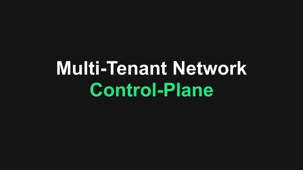 Multi-Tenant Network Control-Plane