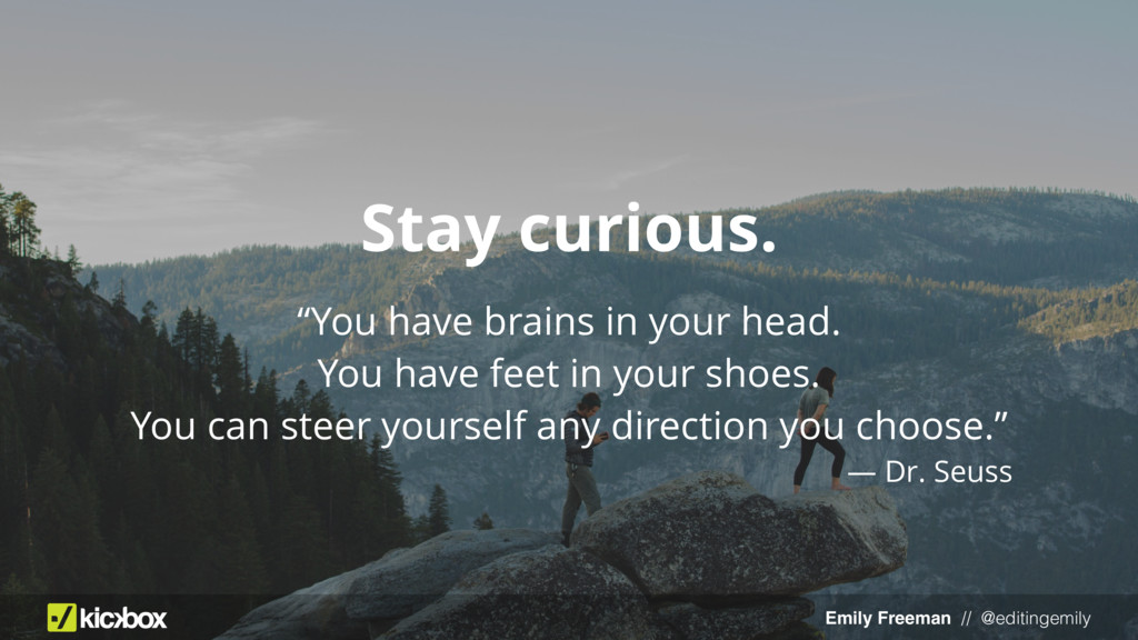 "Emily Freeman // @editingemily Stay curious. ""Y..."
