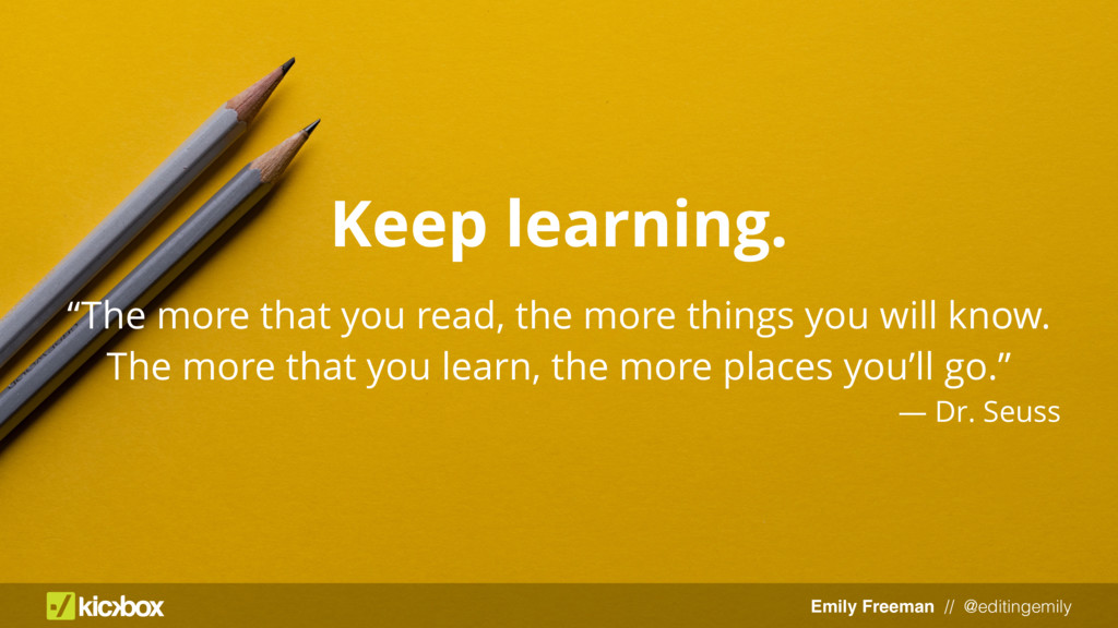 "Emily Freeman // @editingemily Keep learning. ""..."
