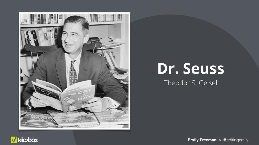 Dr. Seuss Theodor S. Geisel Emily Freeman // @e...
