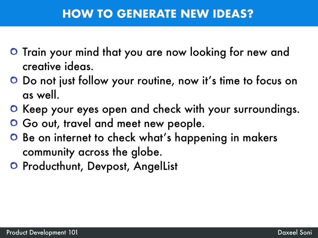 HOW TO GENERATE NEW IDEAS? Daxeel Soni Product ...