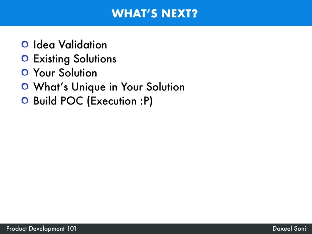 WHAT'S NEXT? Daxeel Soni Product Development 10...
