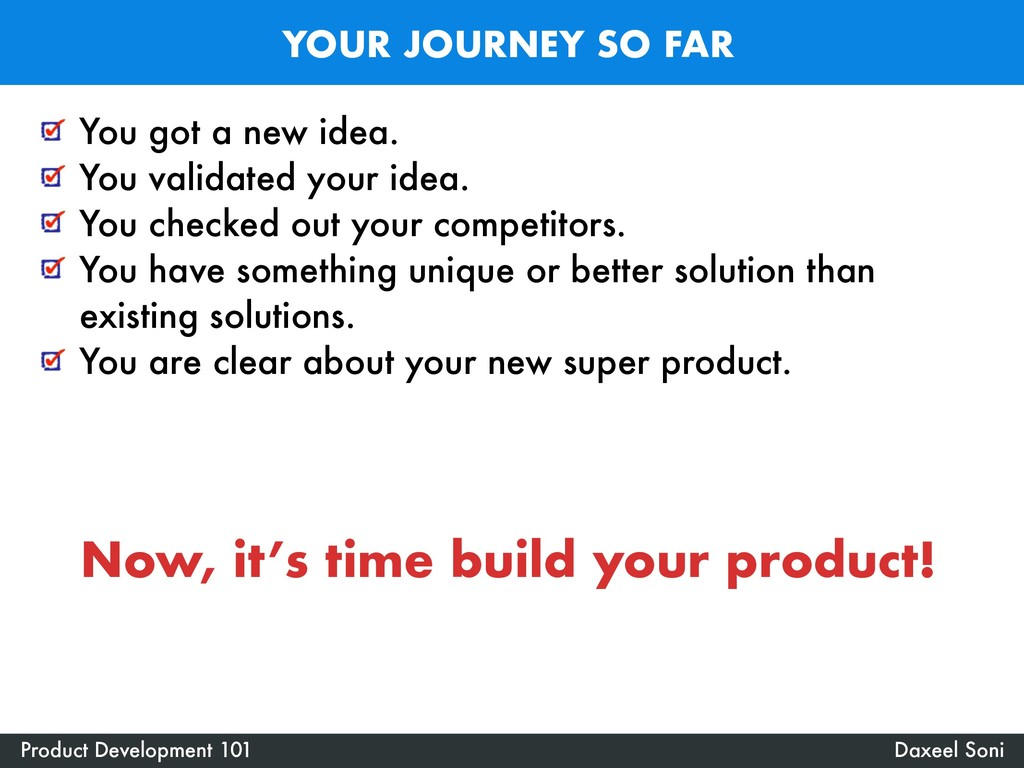 YOUR JOURNEY SO FAR Daxeel Soni Product Develop...