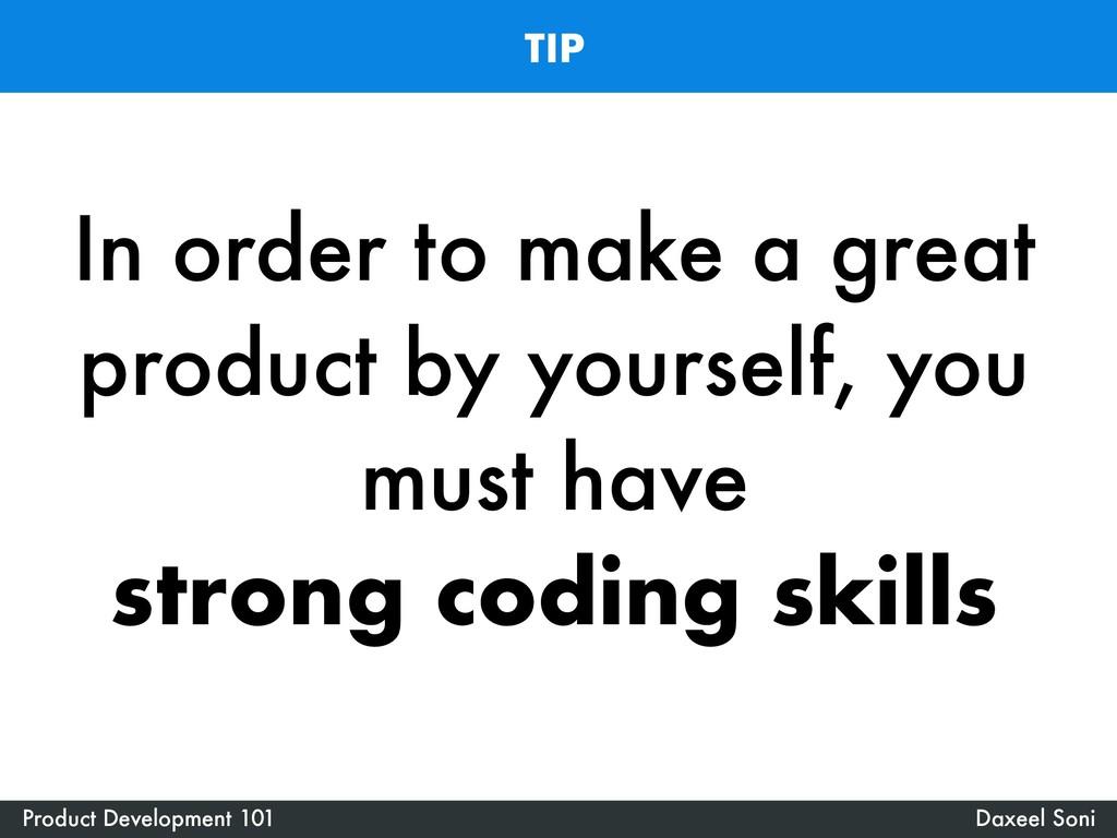 TIP Daxeel Soni Product Development 101 In orde...