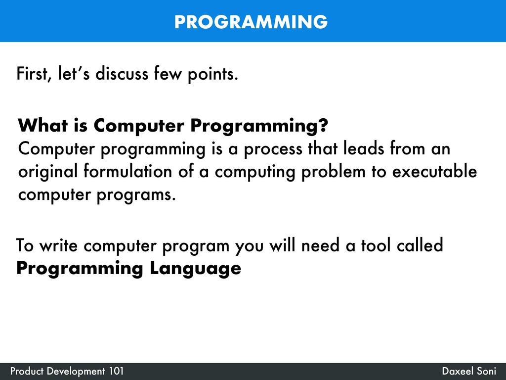 PROGRAMMING Daxeel Soni Product Development 101...