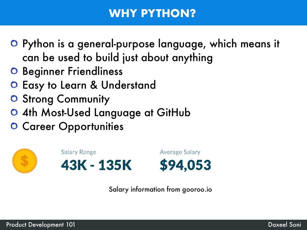 WHY PYTHON? Daxeel Soni Product Development 101...
