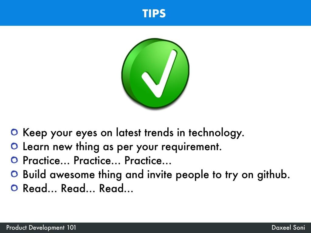 TIPS Daxeel Soni Product Development 101 Keep y...