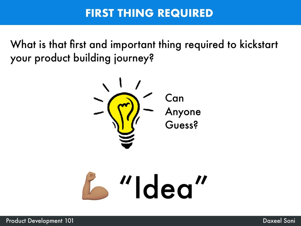 FIRST THING REQUIRED Daxeel Soni Product Develo...