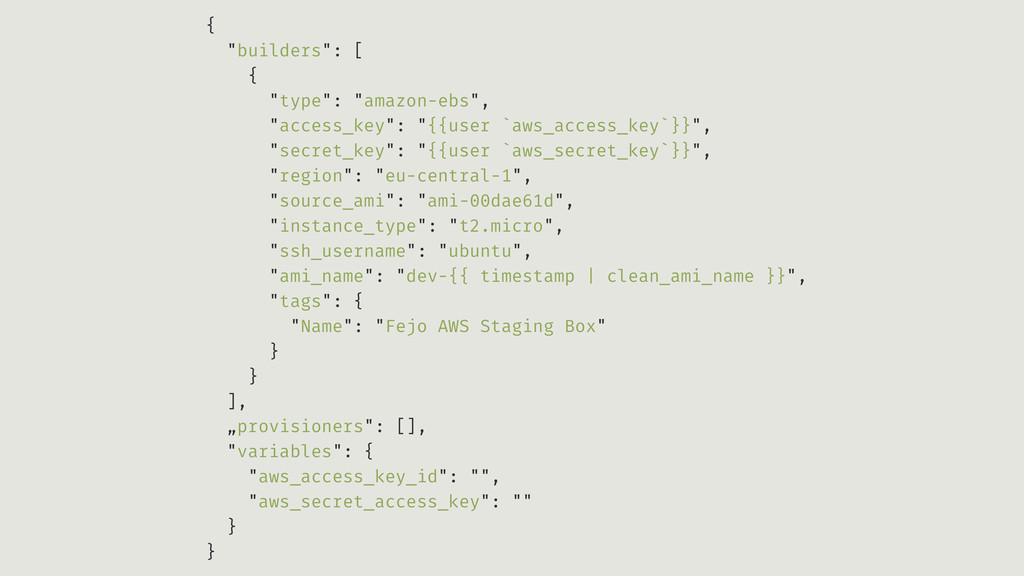 "{ ""builders"": [ { ""type"": ""amazon-ebs"", ""access..."