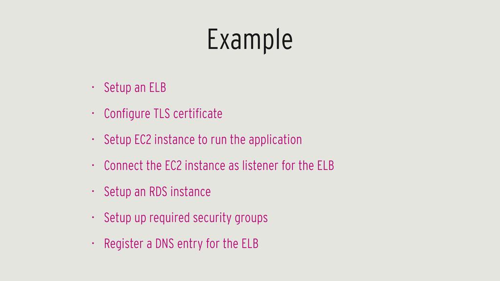 Example • Setup an ELB • Configure TLS certific...