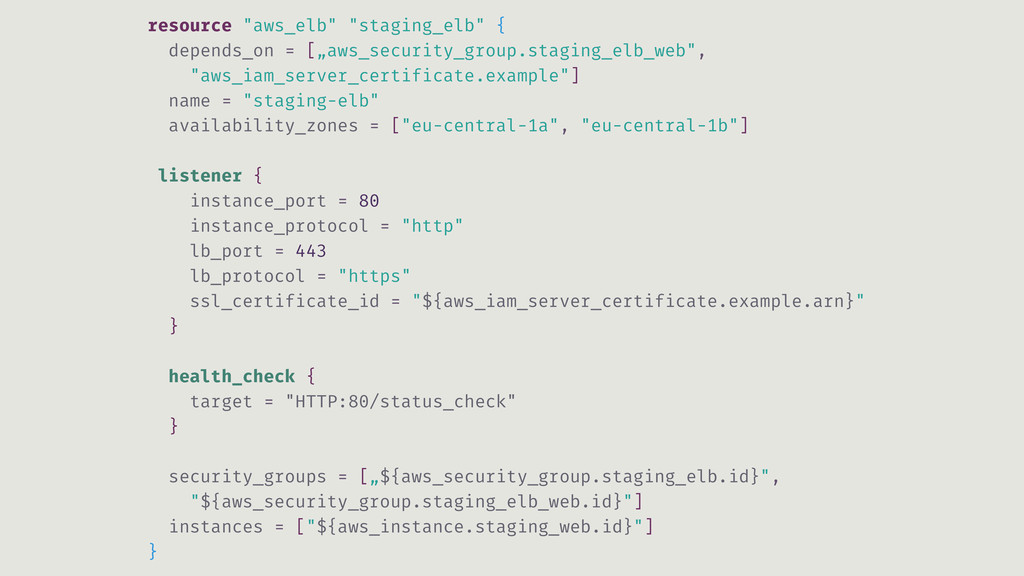 """resource """"aws_elb"""" """"staging_elb"""" { depends_on =..."""