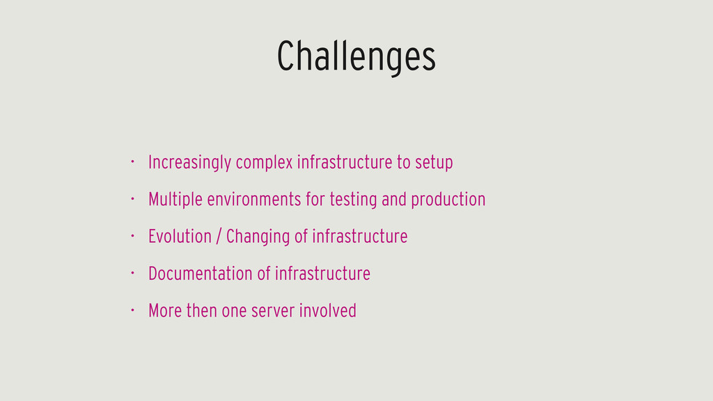 Challenges • Increasingly complex infrastructur...
