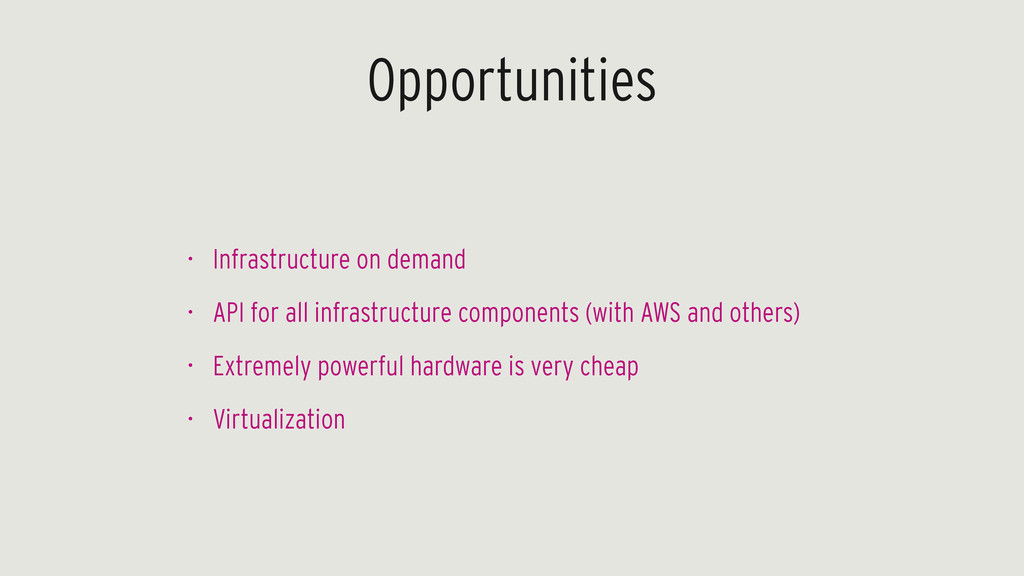 Opportunities • Infrastructure on demand • API ...