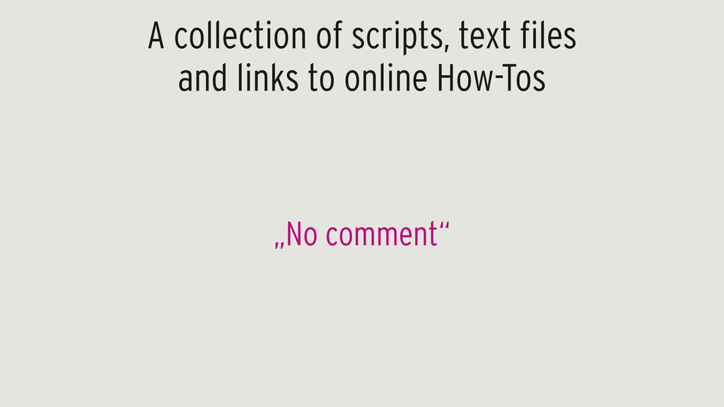 A collection of scripts, text files and links t...