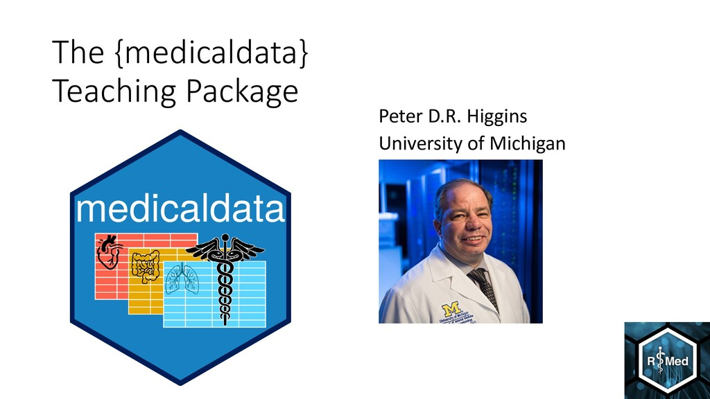 The {medicaldata} Teaching Package Peter D.R. H...