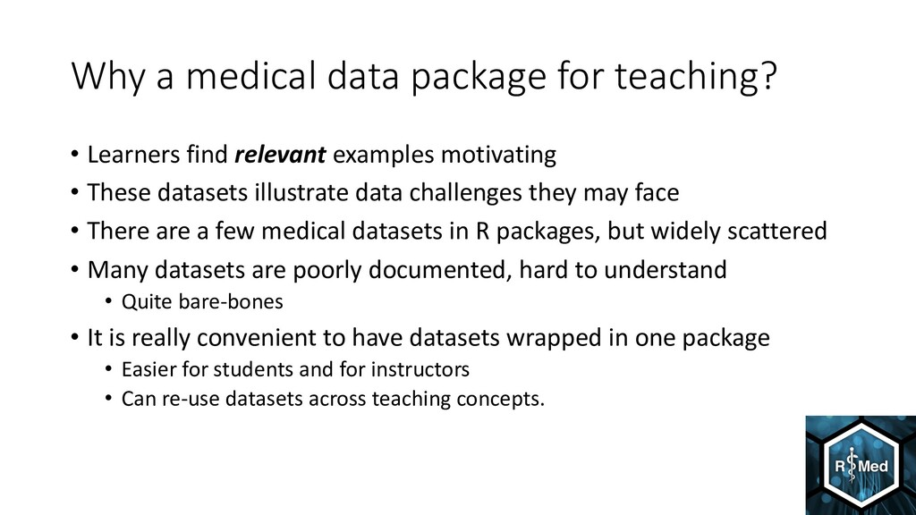 Why a medical data package for teaching? • Lear...