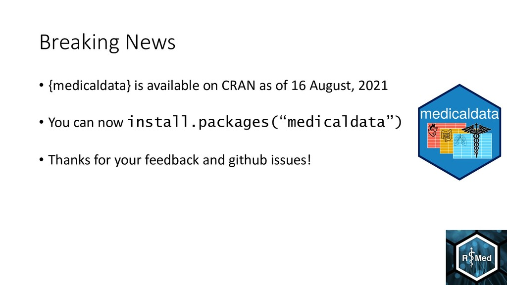 Breaking News • {medicaldata} is available on C...
