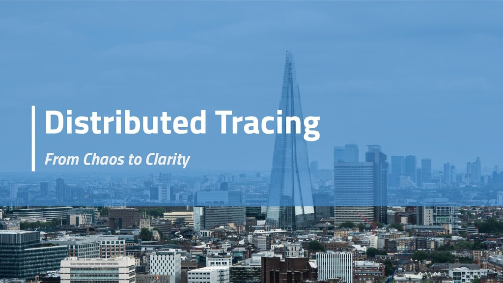 Distributed Tracing From Chaos to Clarity